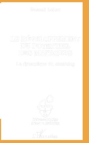 Le développement du potentiel des managers (Collection Dynamiques d'entreprises) (French Edition)