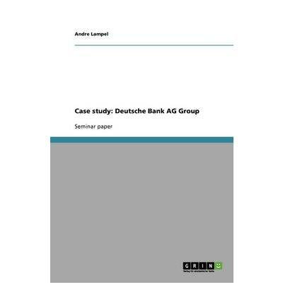 case-study-deutsche-bank-ag-group-paperback-common