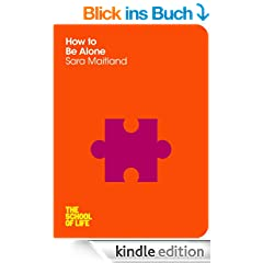 How to Be Alone (School of Life) (English Edition)