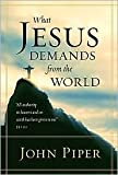 What Jesus Demands from the World Publisher: Crossway Books
