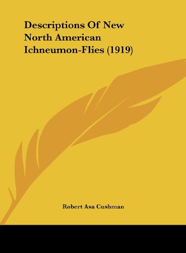 Descriptions of New North American Ichneumon-Flies (1919)