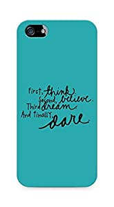 AMEZ think belive dream dare Back Cover For Apple iPhone 5s
