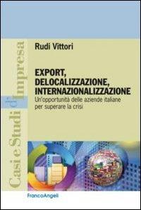 export-delocalizzazione-internazionalizzazione-unopportunita-delle-aziende-italiane-per-superare-la-