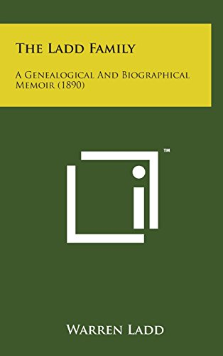 The Ladd Family: A Genealogical and Biographical Memoir (1890)