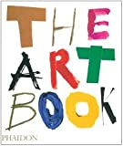 The Art Book (071484487X) by Editors of Phaidon Press