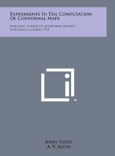 Experiments in the Computation of Conformal Maps: National Bureau of Standards Applied Mathematics Series, V42