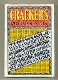 Crackers: This whole many-angled thing of Jimmy, more Carters, ominous little animals, sad singing women, my daddy, and me (0394513010) by Blount, Roy