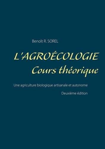 L'agroécologie, cours théorique : Une agriculture biologique artisanale et autonome