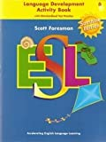 img - for Scott Foresman ESL, Grade 6: Language Development Activity Book with Standardized Test Practice, Sunshine Edition book / textbook / text book