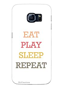 MiiCreations 3D Printed Back Cover for Samsung Galaxy S6 Edge,Eat|Play|Sleep|Repeat