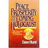 Peace, Prosperity and the Coming Holocaust: The New Age Movement in Prophecy (0890813310) by Dave Hunt