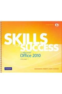 Skills for Success with Microsoft Office 2010, Volume 1...