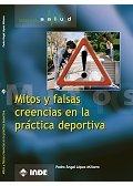 Mitos Y Falsas Creencias En La Práctica Deportiva (Salud)