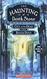 The Haunting of Derek Stone: City of the Dead and Bayou Dogs [Paperback] (0545153689) by Tony Abbott