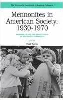 Mennonites in American Society, 1930-1970: Modernity and the Persistence of Religious Community (Mennonite Experience in America, Vol. 4)