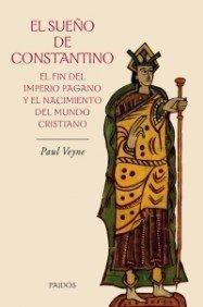El sueño de Constantino: El fin del imperio pagano y el nacimiento del mundo cristiano (Origenes)
