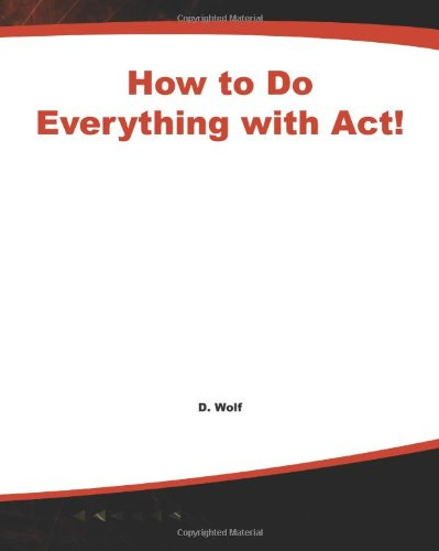 How To Do Everything With Act!