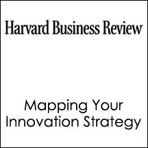 HBR: Mapping Your Innovation Strategy (       UNABRIDGED) by Scott D. Anthony, Matt Eyring, Lib Gibson, Harvard Business Review Narrated by Harvard Business Review