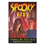 Spooky Kids: Strange But True Tales