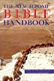 The New Jerome Bible Handbook (Based On The New Jerome Biblical Commentary)