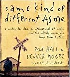 Same Kind Of Different As Me Publisher: Thomas Nelson; Abridged edition