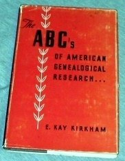The ABC's of American Genealogical Research, E. KAY KIRKHAM