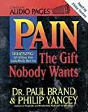 Pain: The Gift Nobody Wants - Memoirs of the World's Leading Leprosy Surgeon (0551028149) by Brand, Paul