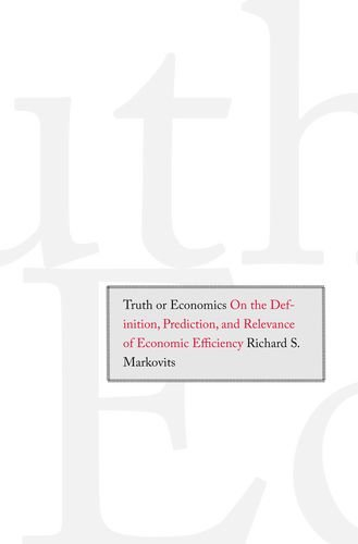 Truth or Economics: On the Definition, Prediction, and Relevance of Economic Efficiency