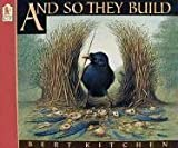 And So They Build (Animal World Trilogy) (0744536448) by Kitchen, Bert