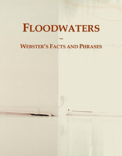 Floodwaters: Webster's Facts and Phrases