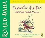 Roald Dahl Fantastic Mr Fox and Other Animal Stories