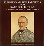European Master Paintings from Swiss Collections: Post-impressionism to World War II (0870703188) by Elderfield, John