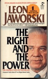 The Right and the Power: The Prosecution of Watergate, Jaworski,Leon