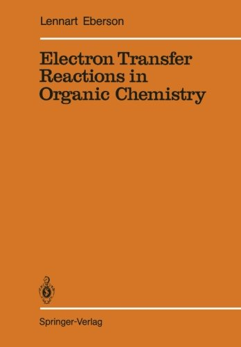 Electron Transfer Reactions in Organic Chemistry (Reactivity and Structure: Concepts in Organic Chemistry)