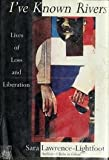 img - for I've Known Rivers: Lives Of Loss And Liberation book / textbook / text book