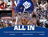 All In: The New York Giants Official 2011 Season & Super Bowl XLVI Commemorative [Hardcover] [2012] Cmv Ed. John Mara, Steve Tisch, Eli Manning, Tom Coughlin