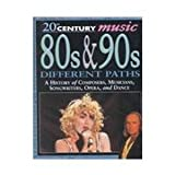 img - for 80s & 90s: Different Paths (20th Century Music) book / textbook / text book