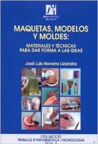 Maquetas, modelos y moldes/ Mock-up, models and molds: Materiales Y