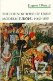 Foundations of Early Modern Europe, 1460 - 1559, Jr. Eugene F. Rice