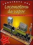img - for Construye Una Locomotora de Vapor book / textbook / text book