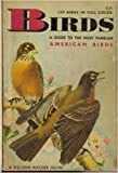 Birds  A Guide to the Most Familiar American Birds  129 Birds in Full Colour  A Golden Nature Guide