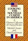 img - for Cooking the Nouvelle Cuisine in America by Urvater, Michele, Liederman, David (1982) Paperback book / textbook / text book
