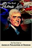 img - for The Real Thomas Jefferson: The True Story of America's Philosopher of Freedom (The American Classic Series, Vol. 1) book / textbook / text book