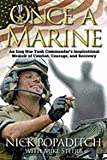 Once a Marine: An Iraq War Tank Commanders Inspirational Memoir of Combat, Courage, and Recovery [Hardcover]