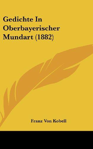 Gedichte in Oberbayerischer Mundart (1882)