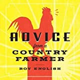 img - for [(Advice from a Country Farmer)] [By (author) Roy English] published on (September, 2011) book / textbook / text book