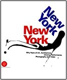 img - for New York, New York: Fifty Years of Art, Architecture, Photography, Film, and Video book / textbook / text book