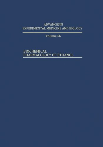 Biochemical Pharmacology Of Ethanol (Advances In Experimental Medicine And Biology)
