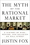 img - for The Myth of the Rational Market Publisher: HarperBusiness book / textbook / text book
