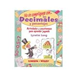 No to Compliques Con Los Decimales/ Delightful Decimals and Perfect Percents: Actividades Y Pasatiempos Para Aprender Jugando / Games and Activities That Make Math Easy and Fun (Spanish Edition)